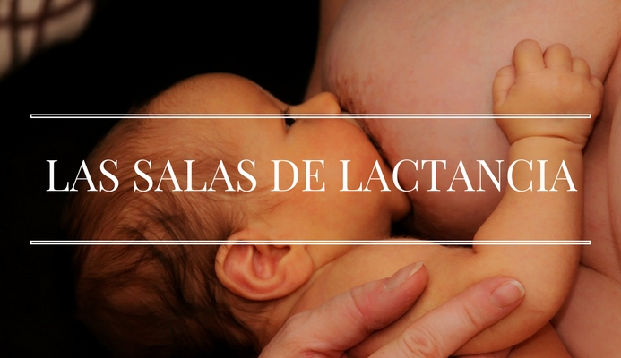 LAS SALAS DE LACTANCIA