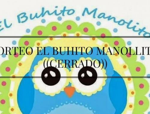 SORTEO EL BUHITO MANOLLITO((CERRADO))