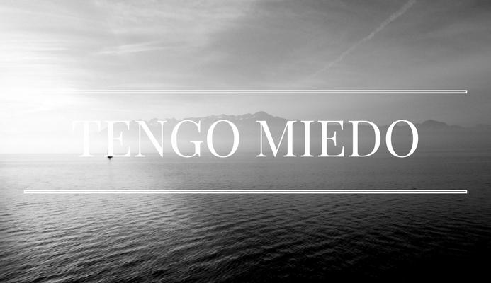 TENGO MIEDO